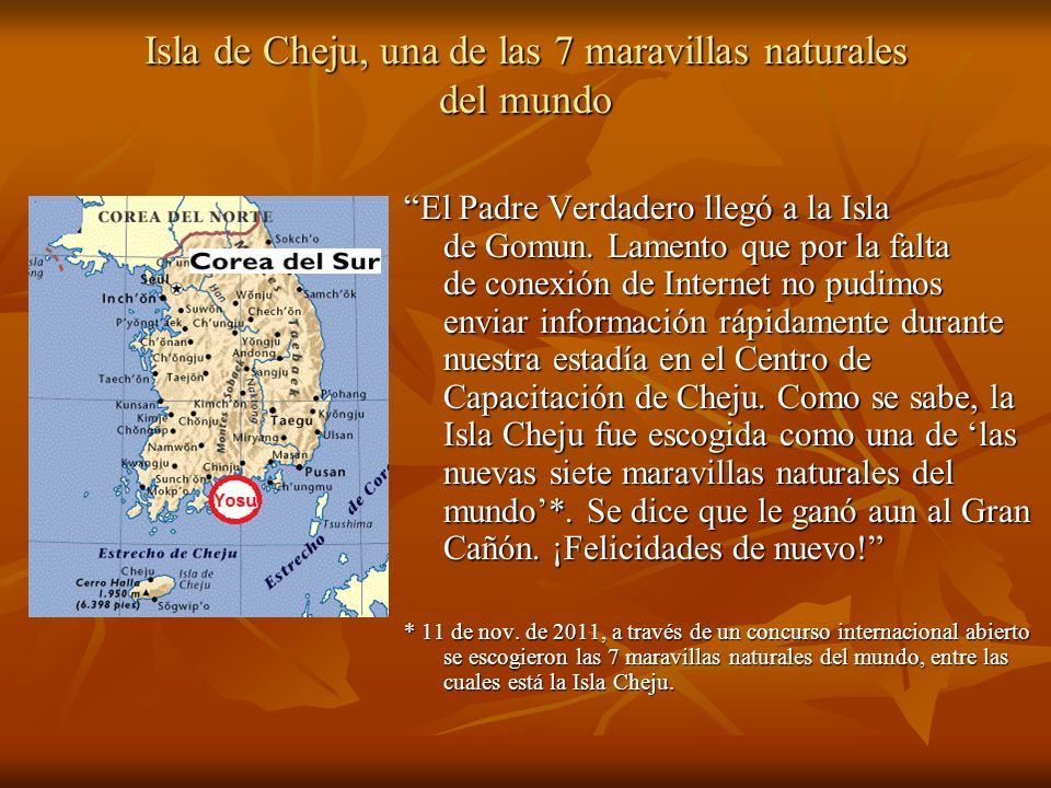 Isla de Cheju, una de las 7 maravillas naturales del mundo El Padre Verdadero llegó a la Isla de Gomun.