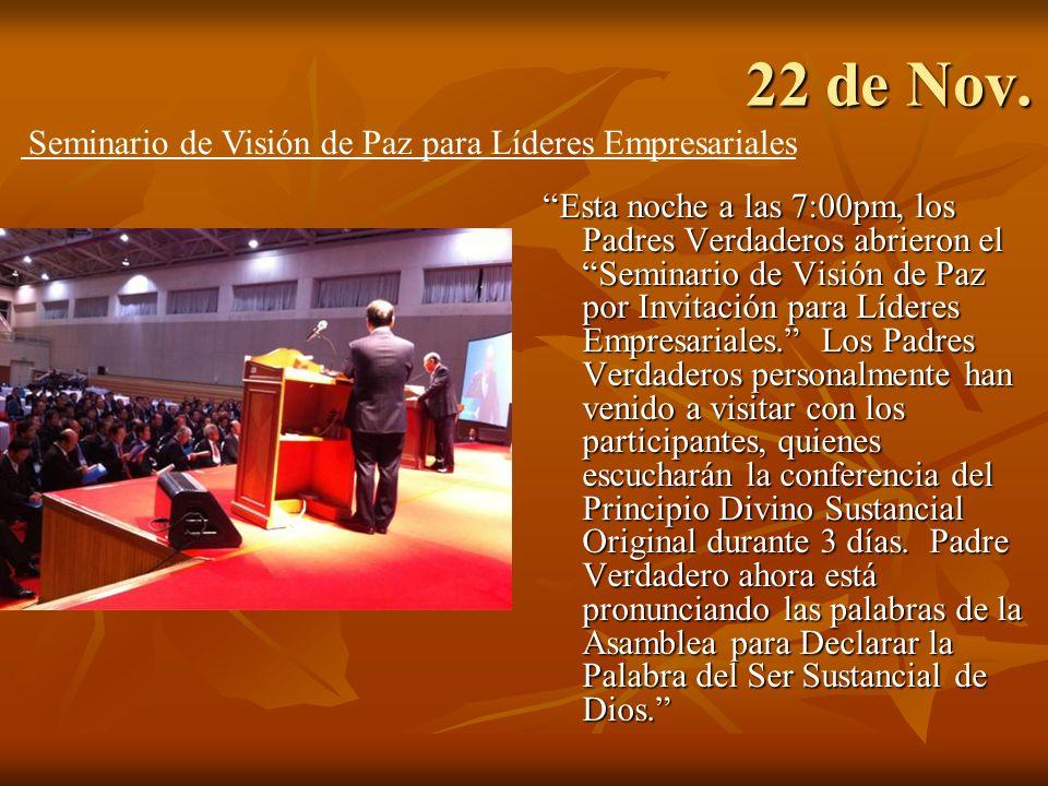22 de Nov. Esta noche a las 7:00pm, los Padres Verdaderos abrieron el Seminario de Visión de Paz por Invitación para Líderes Empresariales. Los Padres