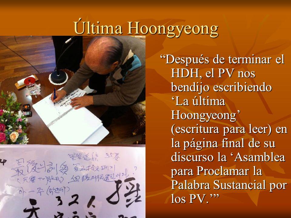 Última Hoongyeong Después de terminar el HDH, el PV nos bendijo escribiendo La última Hoongyeong (escritura para leer) en la página final de su discurso la Asamblea para Proclamar la Palabra Sustancial por los PV.