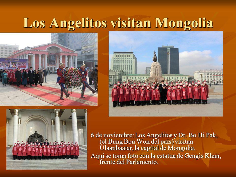 Los Angelitos visitan Mongolia 6 de noviembre: Los Angelitos y Dr. Bo Hi Pak, (el Bung Bon Won del país) visitan Ulaanbaatar, la capital de Mongolia.