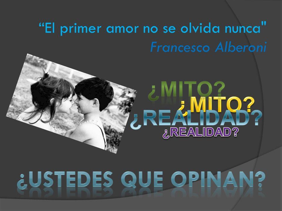 El primer amor no se olvida nunca Francesco Alberoni