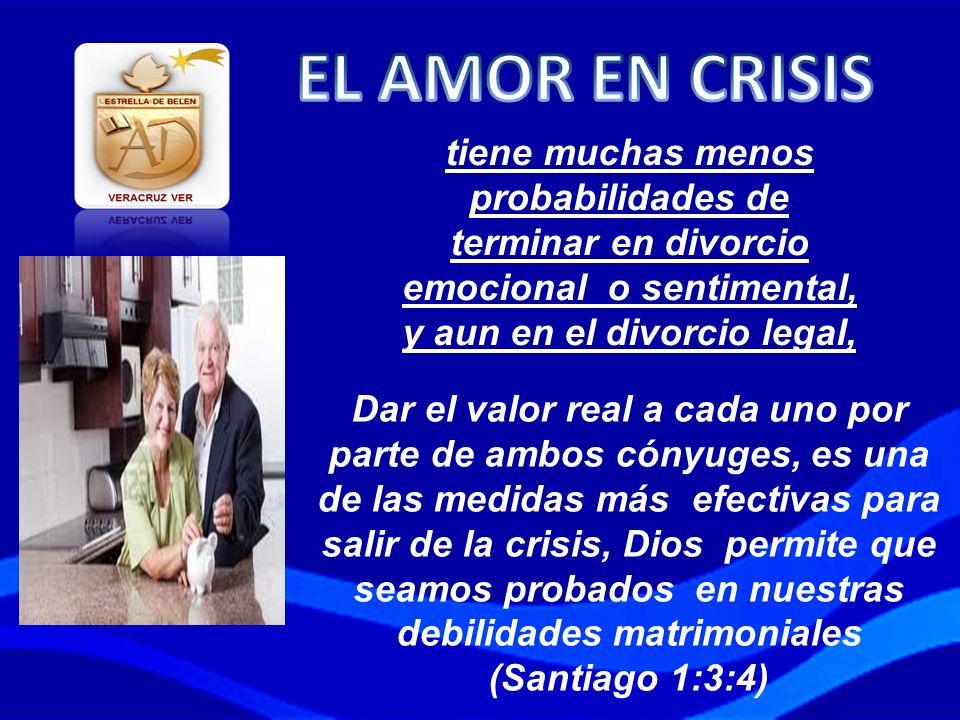 tiene muchas menos probabilidades de terminar en divorcio emocional o sentimental, y aun en el divorcio legal, Dar el valor real a cada uno por parte