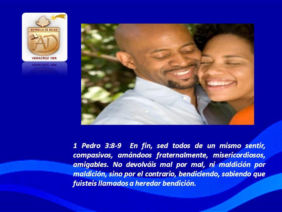 1 Pedro 3:8-9 En fin, sed todos de un mismo sentir, compasivos, amándoos fraternalmente, misericordiosos, amigables. No devolváis mal por mal, ni mald