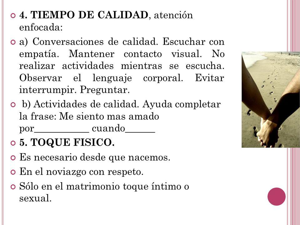 4.TIEMPO DE CALIDAD, atención enfocada: a) Conversaciones de calidad.