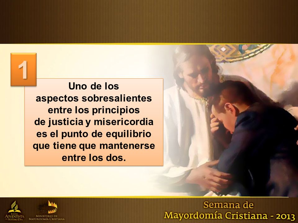 Uno de los aspectos sobresalientes entre los principios de justicia y misericordia es el punto de equilibrio que tiene que mantenerse entre los dos. U
