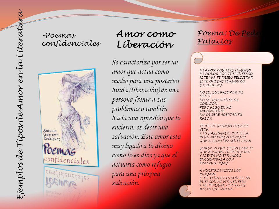 Ejemplos de Tipos de Amor en la Literatura Se caracteriza por ser un amor que actúa como medio para una posterior huida (liberación) de una persona fr
