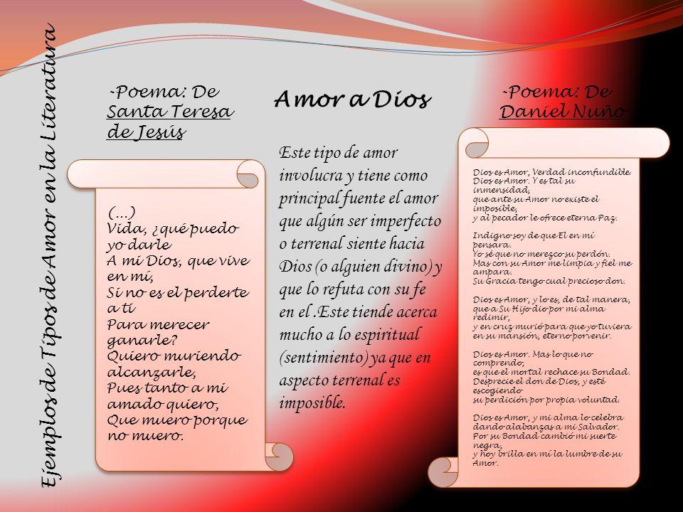 Ejemplos de Tipos de Amor en la Literatura Este tipo de amor involucra y tiene como principal fuente el amor que algún ser imperfecto o terrenal sient