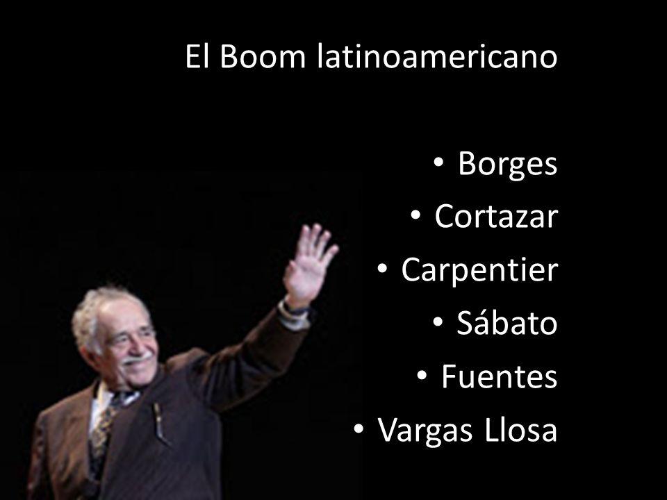 El Boom latinoamericano Borges Cortazar Carpentier Sábato Fuentes Vargas Llosa
