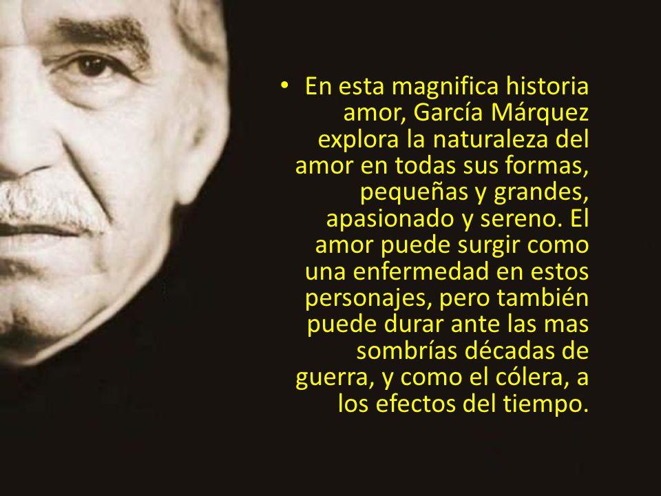 En esta magnifica historia amor, García Márquez explora la naturaleza del amor en todas sus formas, pequeñas y grandes, apasionado y sereno. El amor p