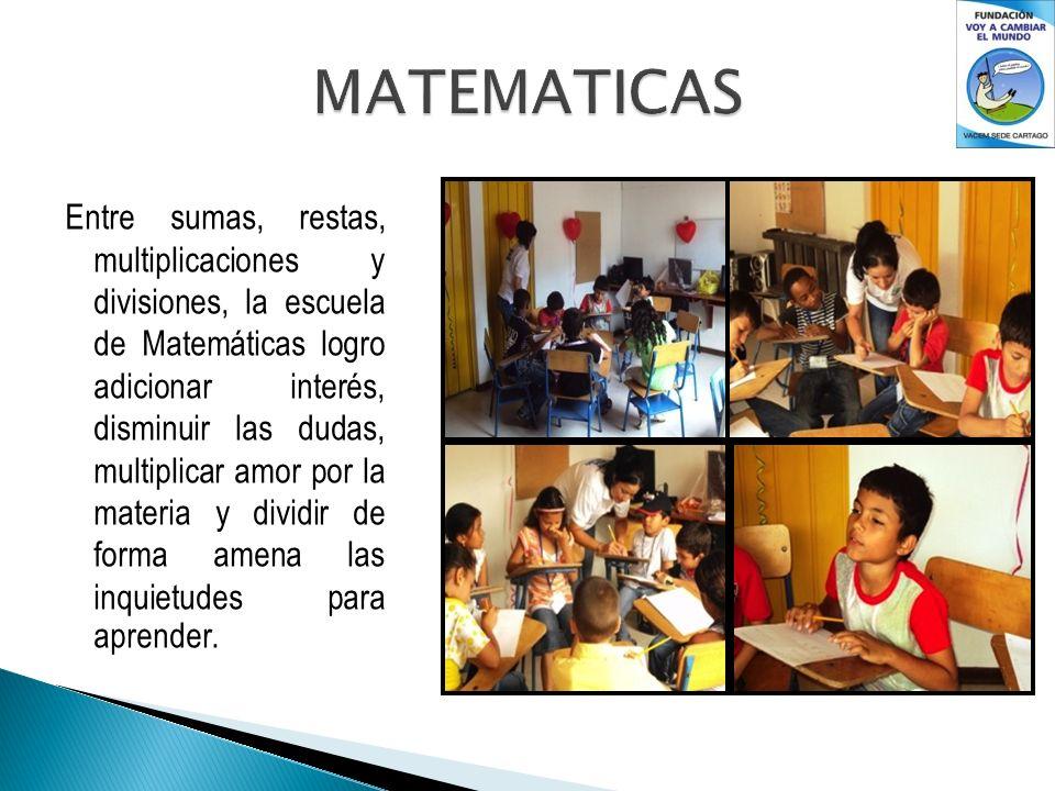 Entre sumas, restas, multiplicaciones y divisiones, la escuela de Matemáticas logro adicionar interés, disminuir las dudas, multiplicar amor por la ma