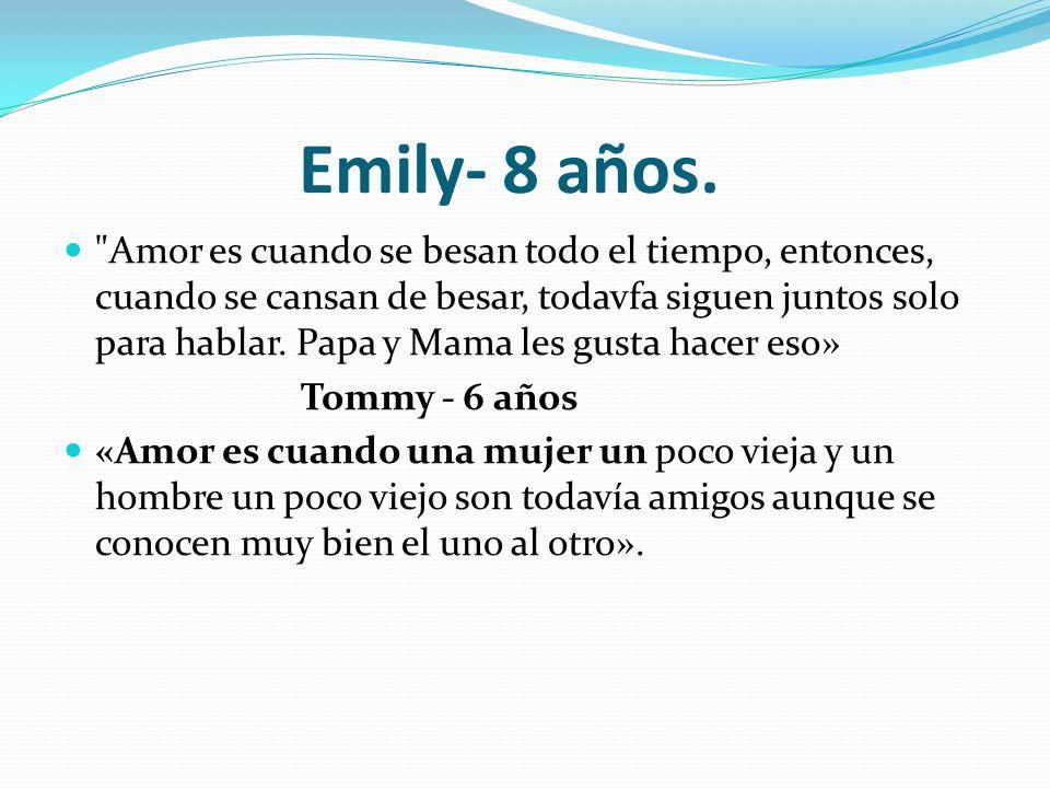 Emily- 8 años.