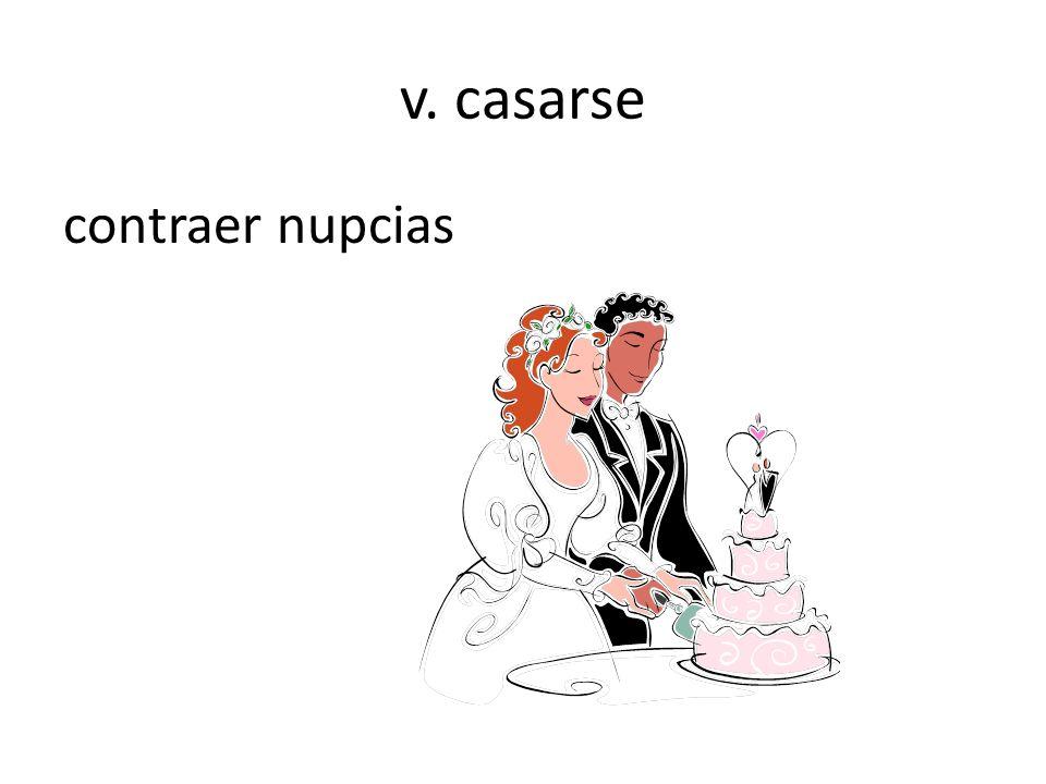 v. casarse contraer nupcias