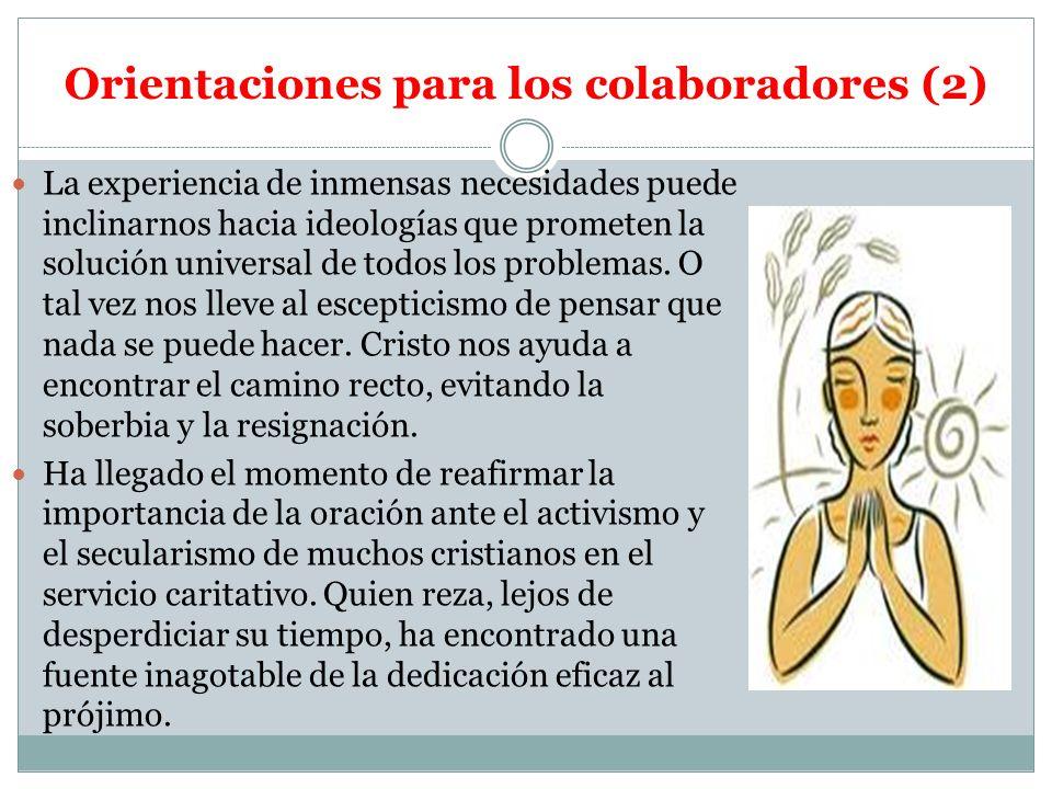 Orientaciones para los colaboradores (2) La experiencia de inmensas necesidades puede inclinarnos hacia ideologías que prometen la solución universal