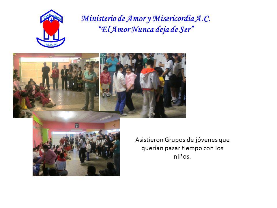 Ministerio de Amor y Misericordia A.C. El Amor Nunca deja de Ser CASA Hogar M.A.Mi Asistieron Grupos de jóvenes que querían pasar tiempo con los niños