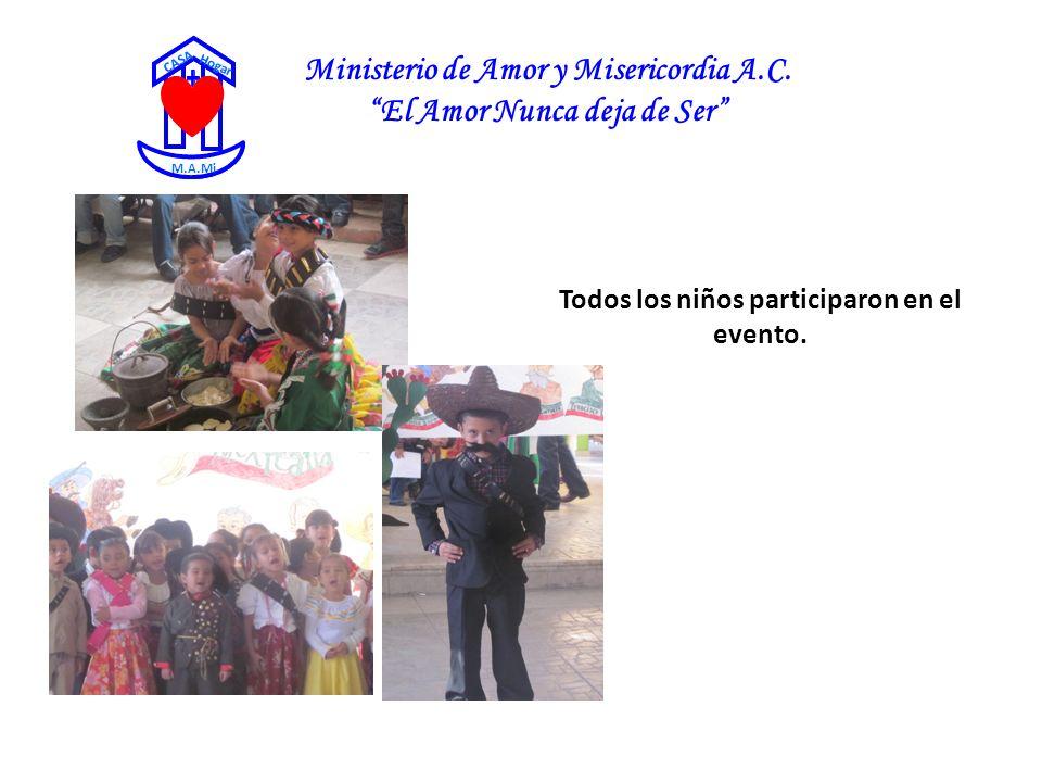 Ministerio de Amor y Misericordia A.C. El Amor Nunca deja de Ser CASA Hogar M.A.Mi Todos los niños participaron en el evento.