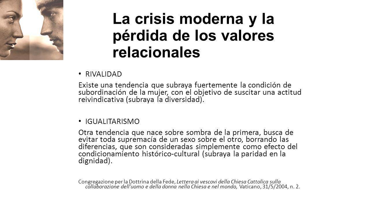 RIVALIDAD Existe una tendencia que subraya fuertemente la condición de subordinación de la mujer, con el objetivo de suscitar una actitud reivindicati