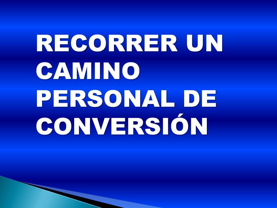 RECORRER UN CAMINO PERSONAL DE CONVERSIÓN