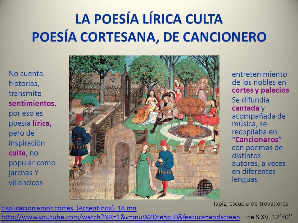 LA POESÍA LÍRICA CULTA POESÍA CORTESANA, DE CANCIONERO No cuenta historias, transmite sentimientos, por eso es poesía lírica, pero de inspiración cult