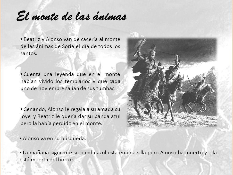 El monte de las ánimas Beatriz y Alonso van de cacería al monte de las ánimas de Soria el día de todos los santos.