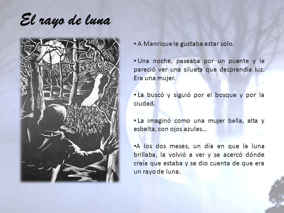 El rayo de luna A Manrique le gustaba estar solo.