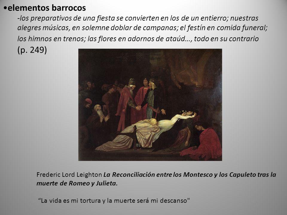 Frederic Lord Leighton La Reconciliación entre los Montesco y los Capuleto tras la muerte de Romeo y Julieta. La vida es mi tortura y la muerte será m