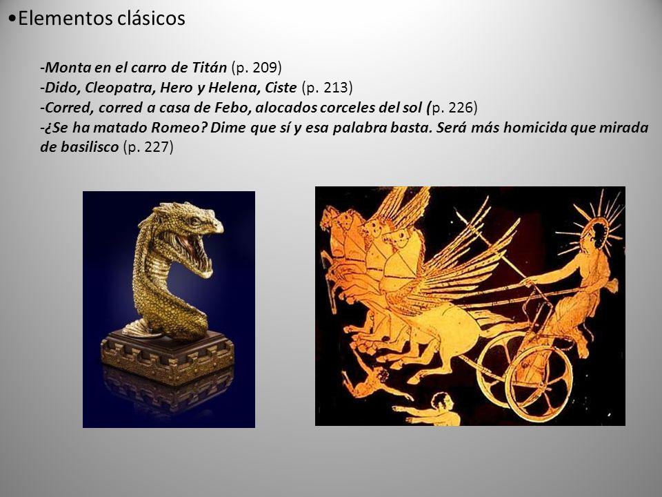 Elementos clásicos -Monta en el carro de Titán (p. 209) -Dido, Cleopatra, Hero y Helena, Ciste (p. 213) -Corred, corred a casa de Febo, alocados corce