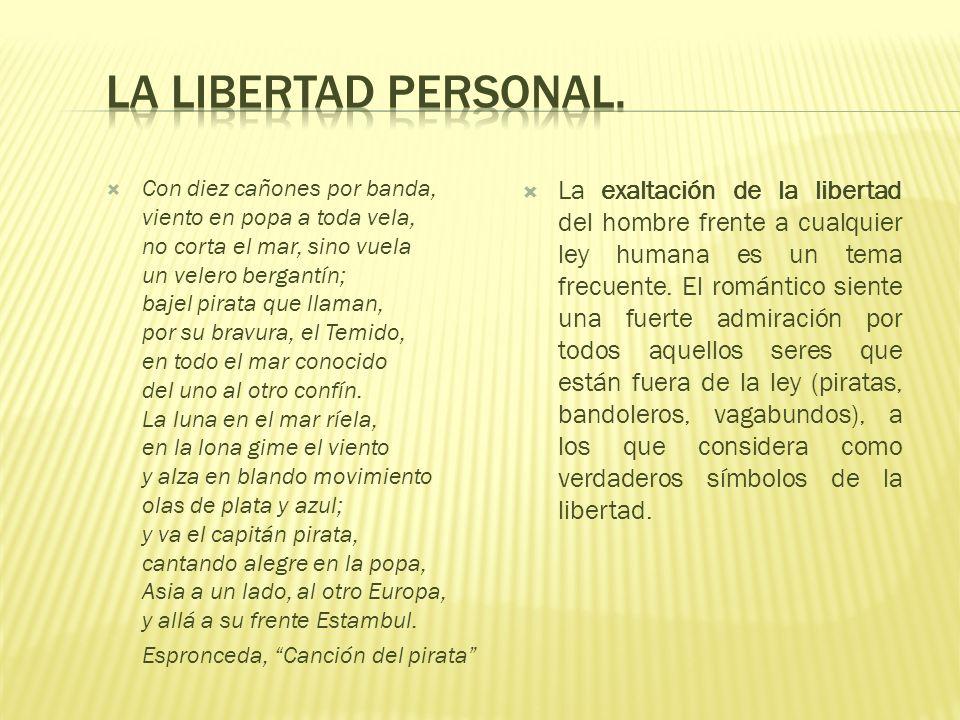La libertad personal. El amor. El yo. Nacionalismo. La muerte. Ruptura de todas las normas, en arte y en la vida. La naturaleza. La intensidad de los