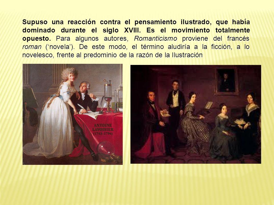Para algunos autores, Romanticismo proviene del francés roman (novela).