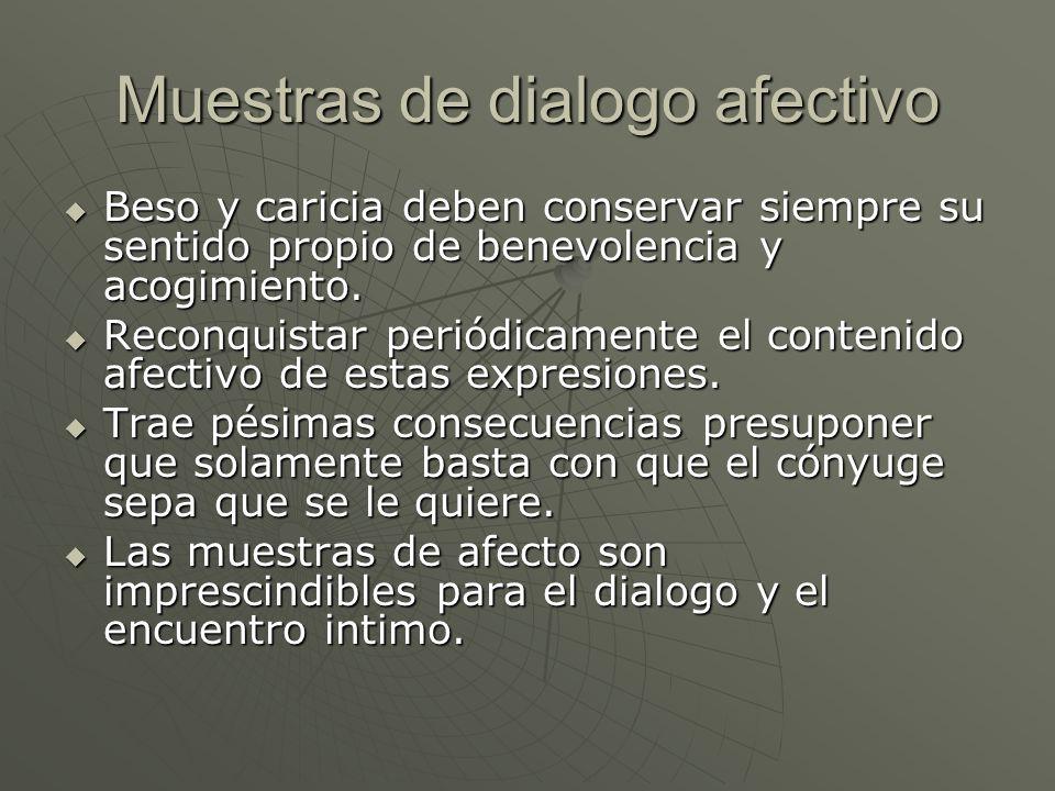 Muestras de dialogo afectivo Beso y caricia deben conservar siempre su sentido propio de benevolencia y acogimiento.