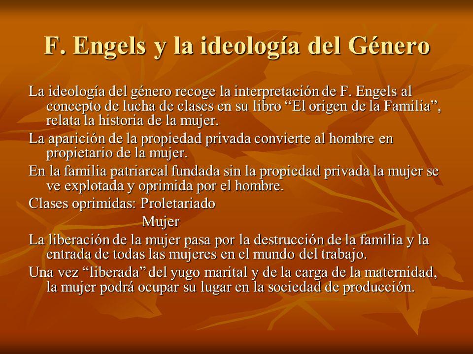 F. Engels y la ideología del Género La ideología del género recoge la interpretación de F. Engels al concepto de lucha de clases en su libro El origen