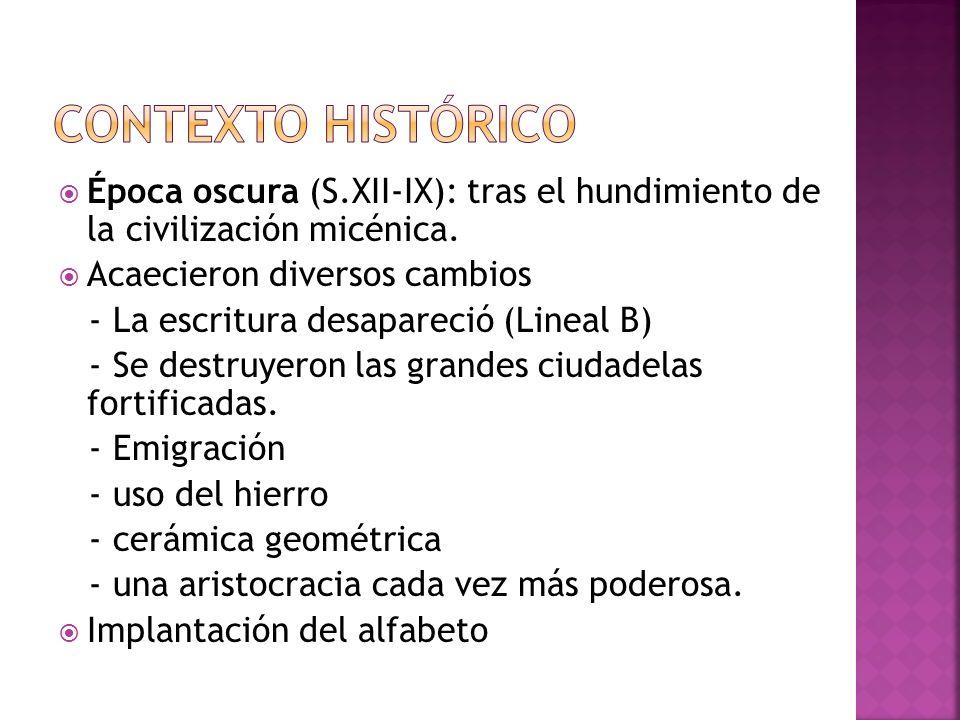 Época oscura (S.XII-IX): tras el hundimiento de la civilización micénica.