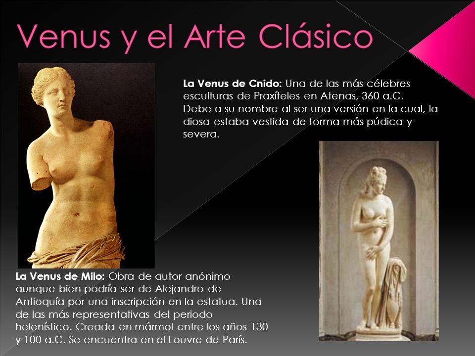 La Venus de Milo: Obra de autor anónimo aunque bien podría ser de Alejandro de Antioquía por una inscripción en la estatua. Una de las más representat