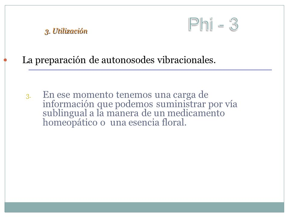 La preparación de autonosodes vibracionales. La preparación de autonosodes vibracionales. 3. En ese momento tenemos una carga de información que podem
