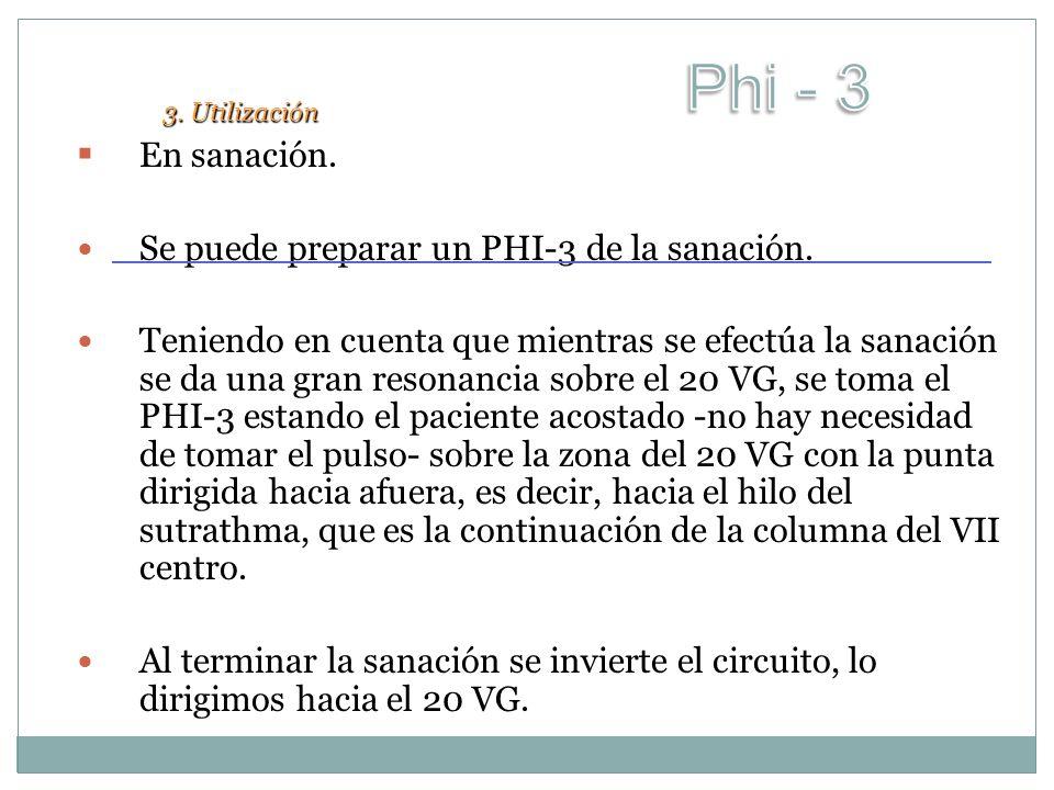 En sanación. En sanación. Se puede preparar un PHI-3 de la sanación. Teniendo en cuenta que mientras se efectúa la sanación se da una gran resonancia