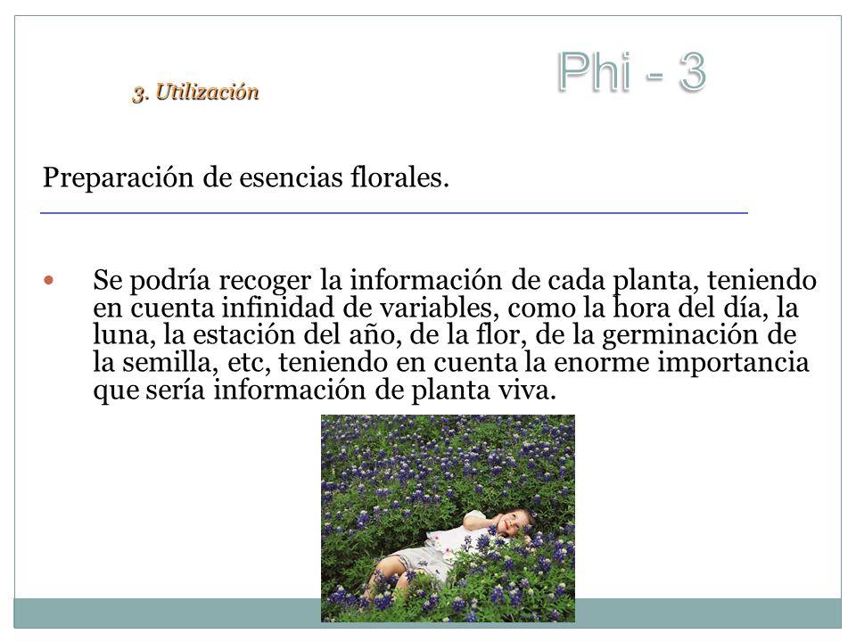 Preparación de esencias florales. Se podría recoger la información de cada planta, teniendo en cuenta infinidad de variables, como la hora del día, la