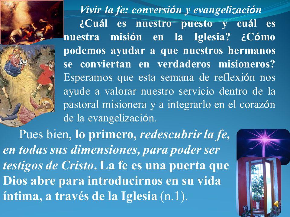 La evangelización es novedosa también en otro sentido. Juan Pablo II lo resumía diciendo que la comunicación de la fe ha de ser nueva en su ardor, en