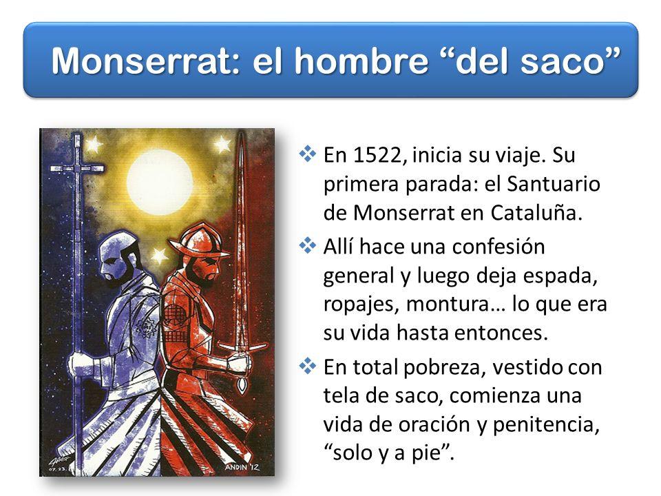 Monserrat: el hombre del saco En 1522, inicia su viaje.