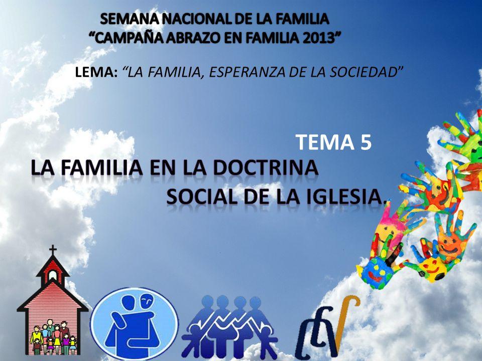 TEMA 5 LEMA: LA FAMILIA, ESPERANZA DE LA SOCIEDAD