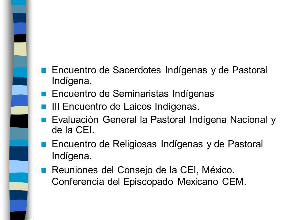 Encuentro de Sacerdotes Indígenas y de Pastoral Indígena. Encuentro de Seminaristas Indígenas III Encuentro de Laicos Indígenas. Evaluación General la