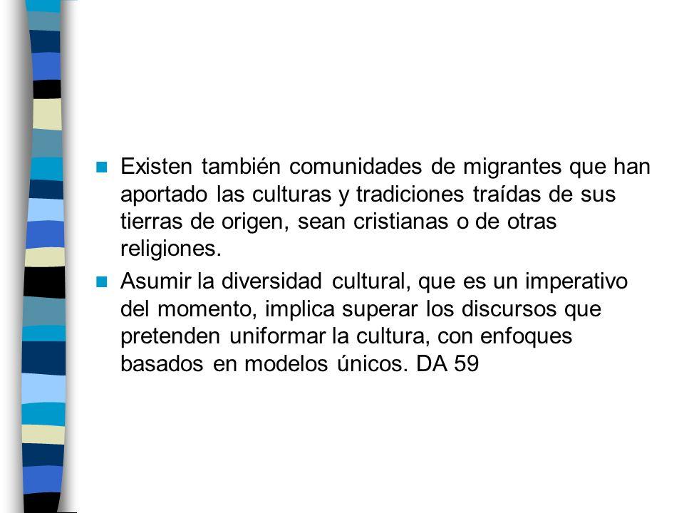 Existen también comunidades de migrantes que han aportado las culturas y tradiciones traídas de sus tierras de origen, sean cristianas o de otras reli