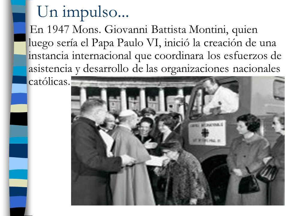 En 1947 Mons. Giovanni Battista Montini, quien luego sería el Papa Paulo VI, inició la creación de una instancia internacional que coordinara los esfu