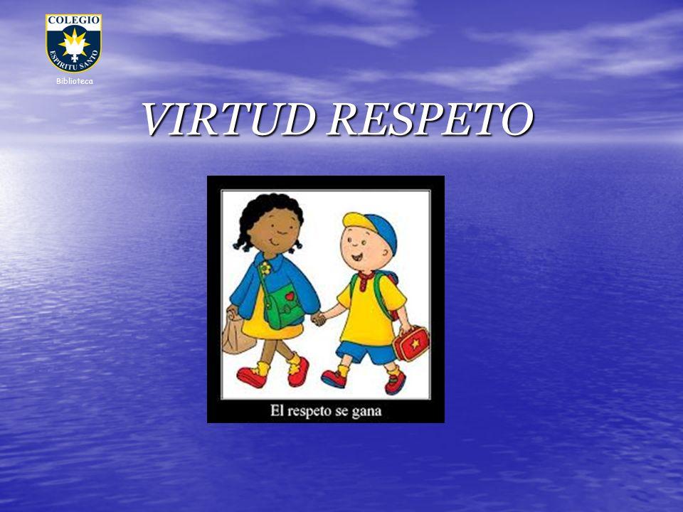 El respeto es un valor que no se hereda, se adquiere.