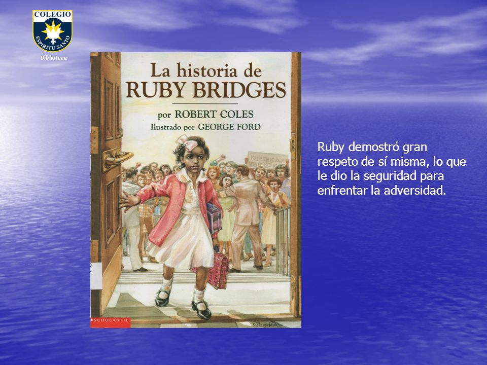 Biblioteca Ruby demostró gran respeto de sí misma, lo que le dio la seguridad para enfrentar la adversidad.