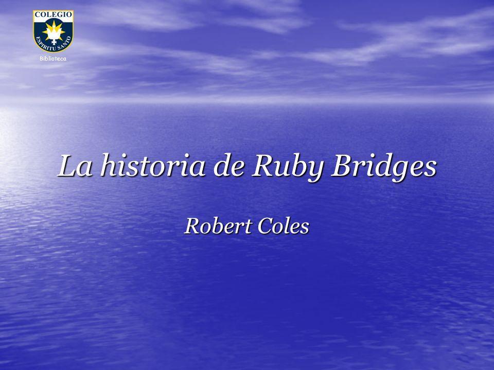 La historia de Ruby Bridges Robert Coles