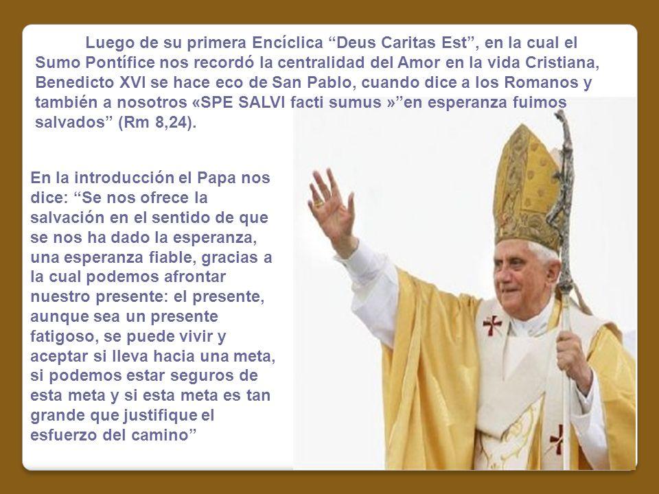 Luego de su primera Encíclica Deus Caritas Est, en la cual el Sumo Pontífice nos recordó la centralidad del Amor en la vida Cristiana, Benedicto XVI s