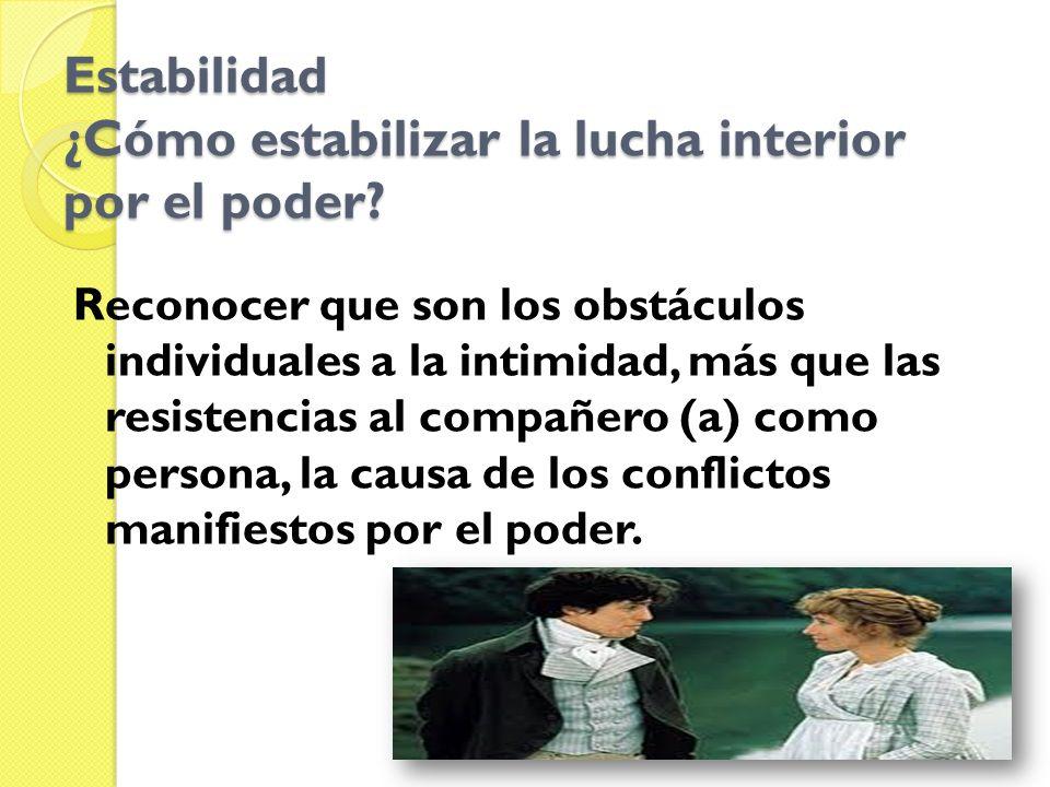 Estabilidad ¿Cómo estabilizar la lucha interior por el poder.