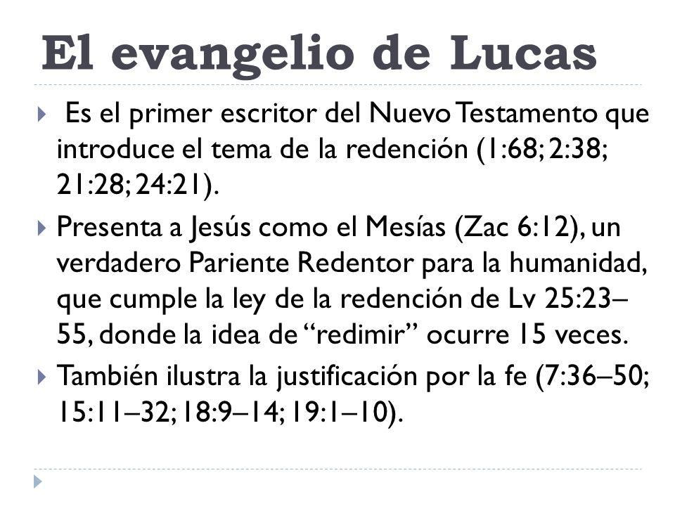 El evangelio de Lucas Es el primer escritor del Nuevo Testamento que introduce el tema de la redención (1:68; 2:38; 21:28; 24:21). Presenta a Jesús co