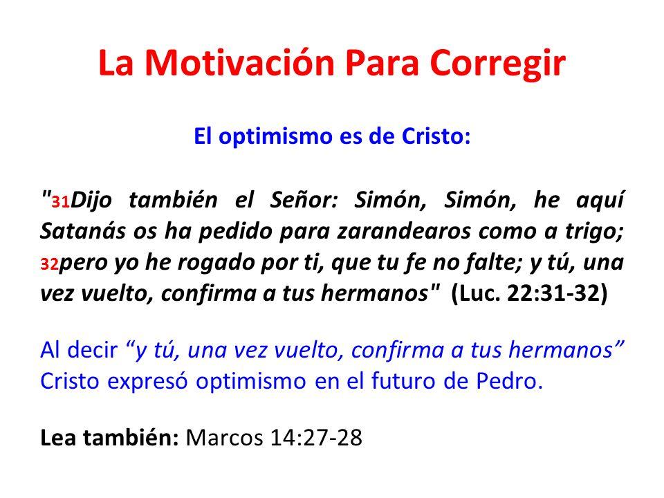 La Motivación Para Corregir El optimismo es de Cristo: