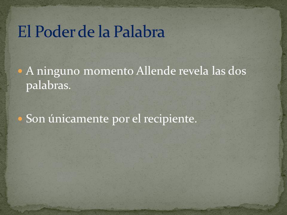 A ninguno momento Allende revela las dos palabras. Son únicamente por el recipiente.