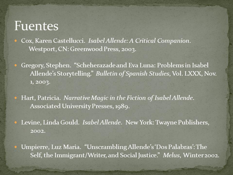 Cox, Karen Castellucci. Isabel Allende: A Critical Companion. Westport, CN: Greenwood Press, 2003. Gregory, Stephen. Scheherazade and Eva Luna: Proble
